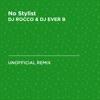 DJ ROCCO & DJ EVER B - No Stylist (French Montana & Drake)