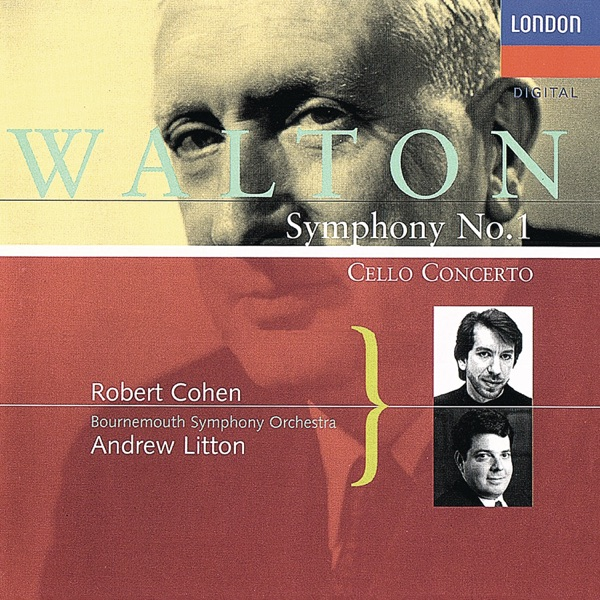 Walton: Cello Concerto & Symphony No. 1