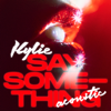 Kylie Minogue - Say Something (Acoustic) artwork