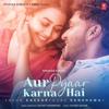 Aur Pyaar Karna Hai - Neha Kakkar & Guru Randhawa mp3