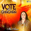 Vote For Ghaghra