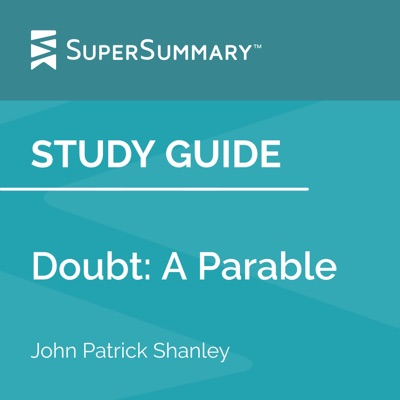 Study Guide: Doubt: A Parable by John Patrick Shanley (SuperSummary) (Unabridged)