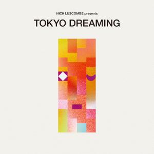 Various Artists - Nick Luscombe presents TOKYO DREAMING