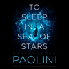 Christopher Paolini - To Sleep in a Sea of Stars  artwork