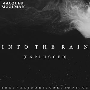 Jacques Moolman - Into the Rain (Unplugged)