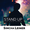 Stand Up for Each Other - Simcha Leiner