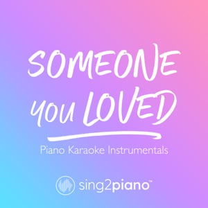 Sing2Piano - Someone You Loved (Originally Performed by Lewis Capaldi)