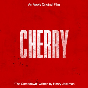 """Henry Jackman – The Comedown (From the Apple Original Film """"Cherry"""") – Single"""