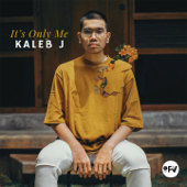 It's Only Me (Studio Version) - Kaleb J