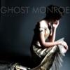 Ghost Monroe - Sinner You Better Get Ready