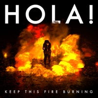 HOLA! - Keep This Fire Burning