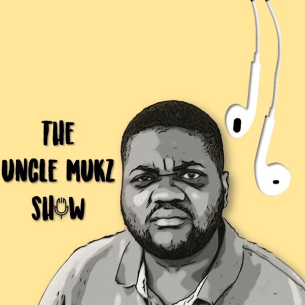 The Uncle Mukz show