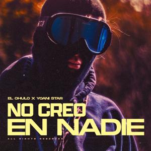 El Chulo - No Creo en Nadie feat. Yoani Star