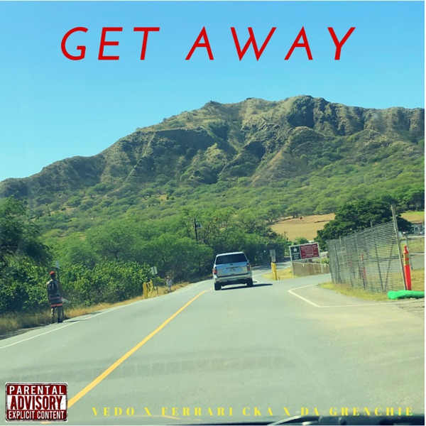 Get Away (feat. Vedo, Da Grenchie & Ferrari Cka) - Single