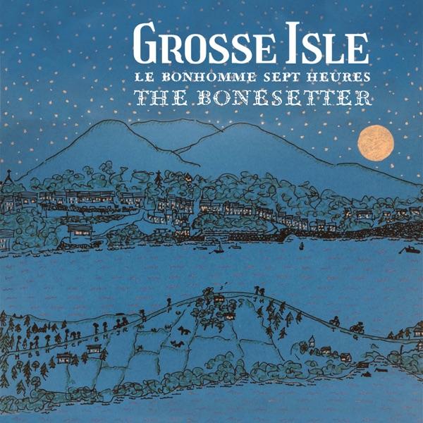 Grosse Isle– Le Bonhomme sept heures / The Bonesetter