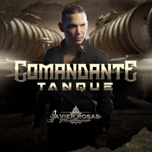 Javier Rosas y Su Artillería Pesada - Comandante Tanque