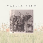 Adrian + Meredith - Valley View