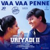 Vaa Vaa Penne From Uriyadi 2 Single