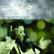 Lift Him Up: The Best of Ron Kenoly - Ron Kenoly