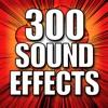 300 Sound Effects