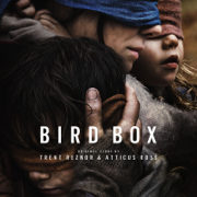 Bird Box (Abridged) [Original Score] - Trent Reznor & Atticus Ross - Trent Reznor & Atticus Ross