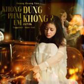 Khong Phai Em Dung Khong ?.