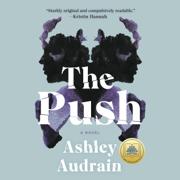 The Push: A Novel (Unabridged)