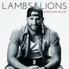 Lambs & Lions (Worldwide Deluxe), Chase Rice