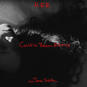 H.E.R. - Could've Been (Remix) [feat. Tone Stith]