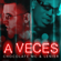 A Veces - Chocolate Mc & Lenier