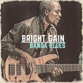 Banga Blues Bright Gain - Bright Gain