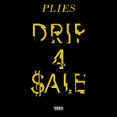 Drip 4 Sale - Plies