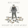Weight Of Your World EP - Roo Panes