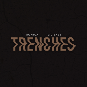 Monica & The Neptunes - TRENCHES feat. Lil Baby