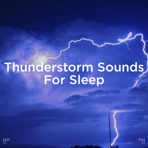 "Thunderstorms & Thunder Storms & Rain Sounds - !!"" Thunderstorm Sounds for Sleep ""!!"