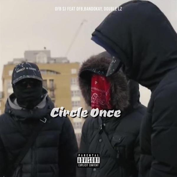 Circle Once (feat. OFB, Bandokay & Double Lz) - Single