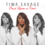 Once Upon a Time - Tiwa Savage