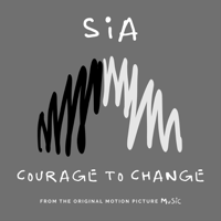 Download lagu Sia - Courage to Change (From the Motion Picture
