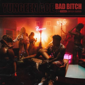 Yungeen Ace - Bad Bitch