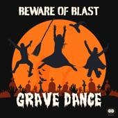 Beware of Blast - Grave Dance