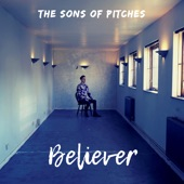 The Sons of Pitches - Believer
