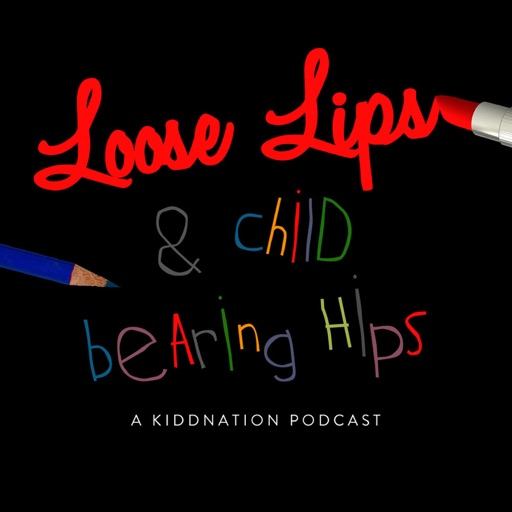 Cover image of Loose Lips and Child-Bearing Hips