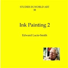 Ink Painting: Studies in World Art, Book 38 (Unabridged)