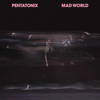 Pentatonix - Mad World artwork