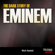 Nick Hasted - The Dark Story of Eminem