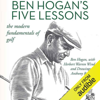 Ben Hogan & Herbert Warren Wind - Ben Hogan's Five Lessons: The Modern Fundamentals of Golf (Unabridged)  artwork