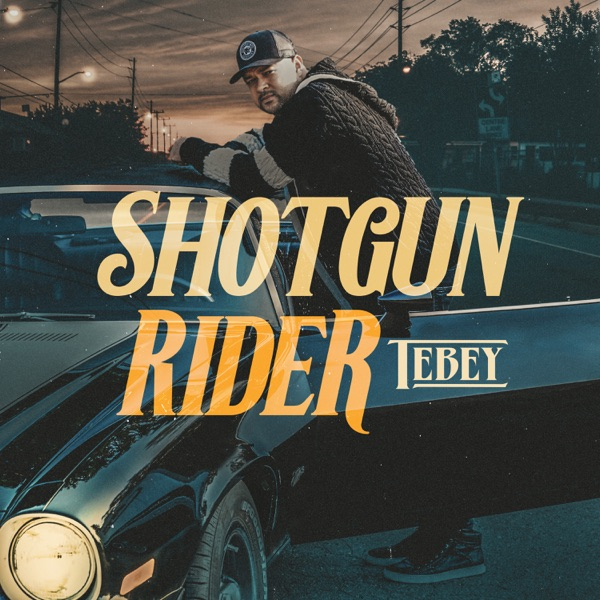 Tebey - Shotgun Rider