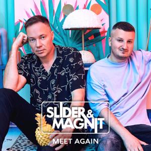 Slider & Magnit - Meet Again