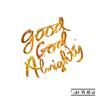 Crowder - Good God Almighty (Radio Version)  artwork
