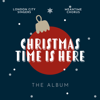 London City Singers & Meantime Chorus - Christmas Time Is Here - EP artwork